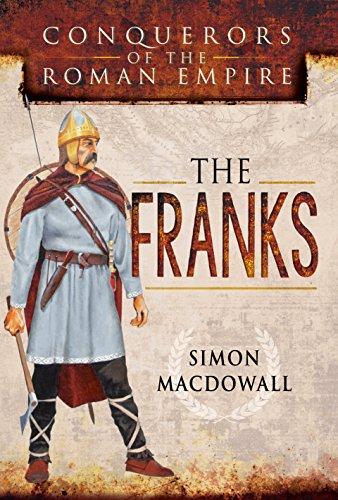 Conquerors of the Roman Empire: The Franks por Simon Macdowall