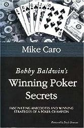 Bobby Baldwin's Winning Poker Secrets (Great Champions of Poker) by Mike Caro (2004-05-01)