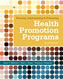 Planning, Implementing, & Evaluating Health Promotion Programs: A Primer: United States Edition
