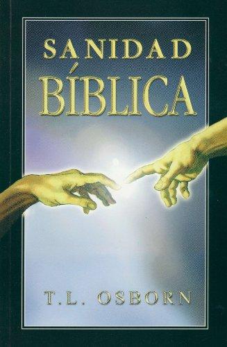 Sanidad Bíblica (Biblical Healing Spanish Edition)
