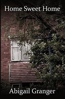 Home Sweet Home (English Edition) eBook: Abigail Granger