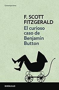 El curioso caso de Benjamin Button par Francis Scott Fitzgerald