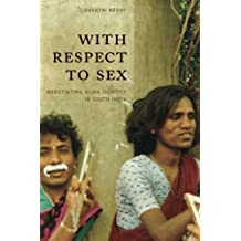 With Respect to Sex: Negotiating Hijra Identity In South India (Worlds of Desire: The Chicago Series on Sexuality, Gender, & Culture)