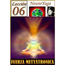 TÉCNICAS DEL NEUROYOGA: FUERZA METTÀTRONICA (BUDDHA MAITREYA nº 48)