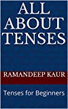 All about tenses: Tenses for Beginners (Grammar Book 1)