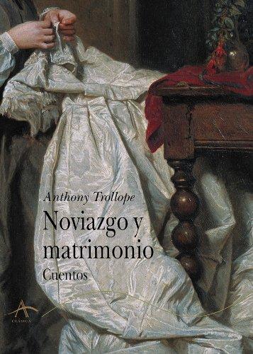 Noviazgo y matrimonio (Clásica) par Anthony Trollope
