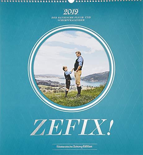 Zefix! Wandkalender 2019: Der Bayrische Fluch- und Schimpfkalender