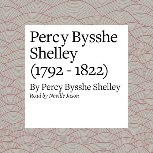 Percy Bysshe Shelley (1792 - 1822)  Audiolibri