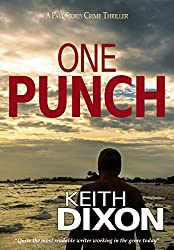 One Punch: A Paul Storey Crime Thriller (Paul Storey Thrillers Book 2)