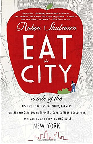 eat-the-city-a-tale-of-the-fishers-trappers-hunters-foragers-slaughterers-butchers-poultry-minders-s