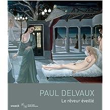 Paul Delvaux : Le rêveur éveillé