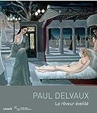 Paul Delvaux - Le rêveur éveillé