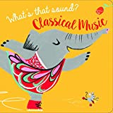 What's That Sound? Classical Music (Musical Sound Book)