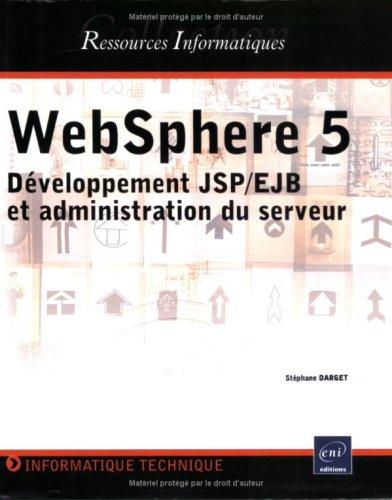 WebSphere 5 : Développement JSP/EJB et administration du serveur par Stéphane Darget