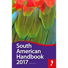 Footprint Handbook South American Handbook 2017 (Footprint South American Handbook)