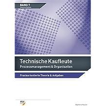 Prozessmanagement & Organisation - Technische Kaufleute: Praxisorientierte Theorie & Aufgaben inkl. digitaler Lösungen