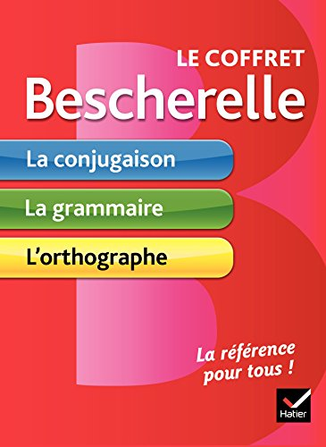 Le coffret Bescherelle: La conjugaison pour tous, La grammaire pour tous, L'orthographe pour tous (Bescherelle références) por Collectif