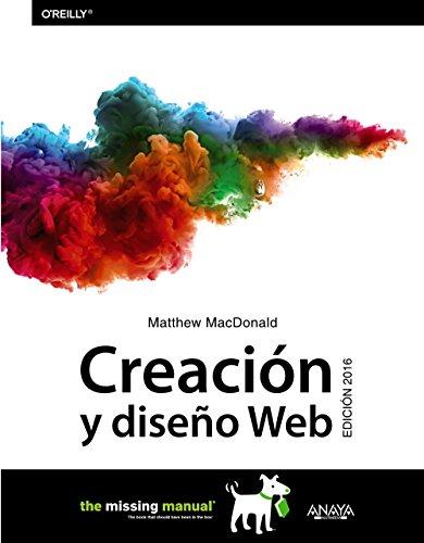 Creación y diseño Web. Edición 2016 (Títulos Especiales) por Matthew MacDonald