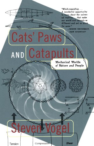 Cats' Paws and Catapults: Mechanical Worlds of Nature and People por Steven Vogel