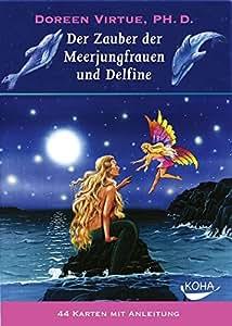 Der Zauber der Meerjungfrauen und Delfine: 44 Orakel Karten