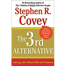 The 3rd Alternative: Solving Life's Most Difficult Problems (English Edition)