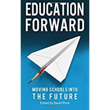Education Forward: Moving Schools into the Future