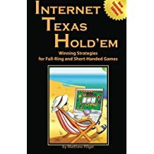 Internet Texas Hold'em: Winning Strategies for Full-Ring and Short-Handed Games by Matthew Hilger (2009-01-02)