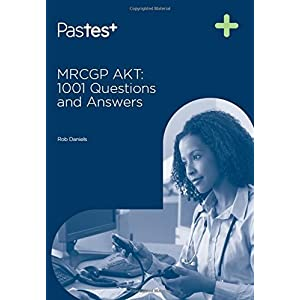 MRCGP Applied Knowledge Test: 1001 Questions and Answers by Rob Daniels (2013) Paperback