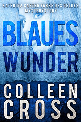 Blaues Wunder: Eine Katerina Carter Farbe des Geldes Mysterystory (Farbe Cross)
