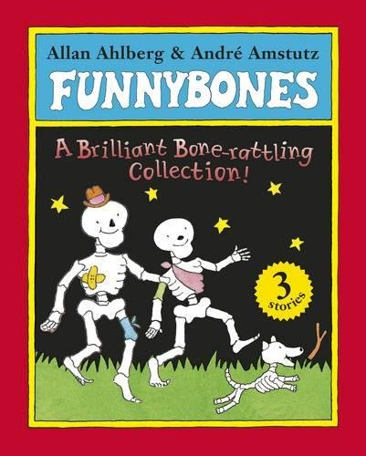 Funnybones: A Bone Rattling Collection- par Allan Ahlberg