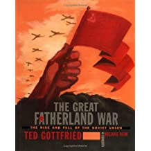 Great Fatherland War, The (Rise and Fall of the Soviet Union) by Ted Gottfried (2003-04-09)