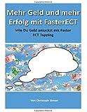 Mehr Geld und mehr Erfolg mit FasterECT: Wie Du mehr Geld anlockst mit FasterECT