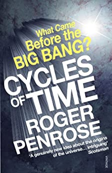 Cycles of Time: An Extraordinary New View of the Universe von [Penrose, Roger]