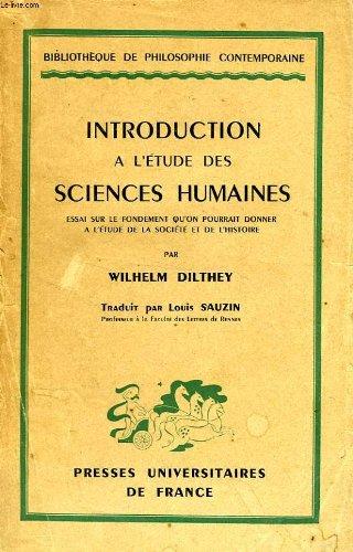 Introduction a l'etude des sciences humaines, essai sur le fondement qu'on pourrait donner a l'etude de la societe et de l'histoire