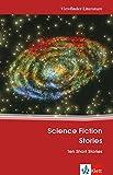 Science Fiction Stories: Ten Short Stories. Mit Annotationen (Viewfinder Classics / Literature)