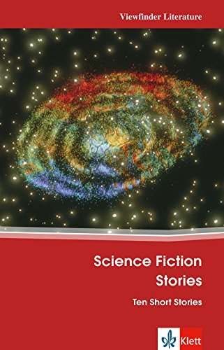 Science Fiction Stories: Ten Short Stories. Mit Annotationen (Viewfinder Classics / Literature)