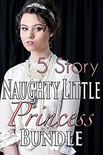 5 Story Naughty Little Princess BUNDLE (Historical Victorian Taboo Forbidden Romance) (English Edition)
