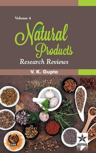 Natural Products: Research Reviews Vol. 4 por V. K. Gupta
