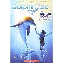 Dolphin Tale: The Junior Novel
