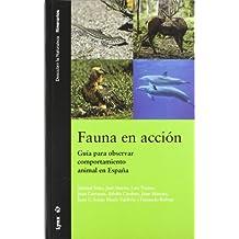 Fauna en acción: Guía para observar comportamiento animal en España (Descubrir la Naturaleza)
