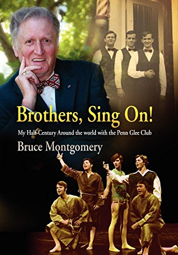 Brothers, Sing On!: My Half-Century Around the World with the Penn Glee Club (English Edition)