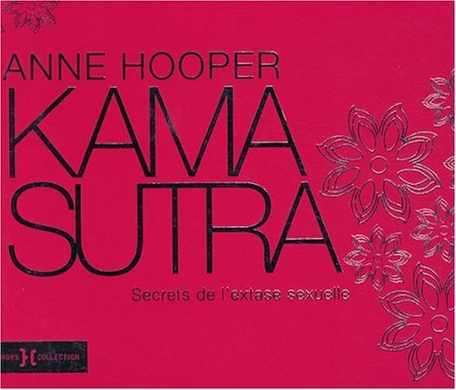 Kama Sutra : Secrets de l'extase sexuelle