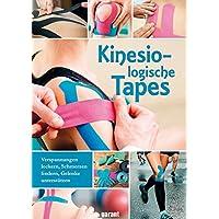 Kinesiologische Tapes - Verspannungen lockern, Schmerzen lindern, Gelenke unterstützen: Vorbeugen, Stimulieren…