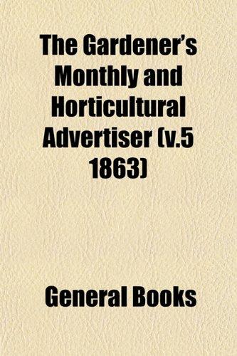 The Gardener's Monthly and Horticultural Advertiser (v.5 1863)