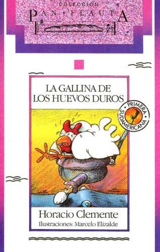 Gallina de los huevos/Goose (Coleccion Pan Flauta) por Horacio Clemente