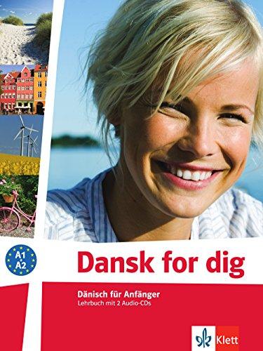 Dansk for dig: Dänisch für Anfänger. Lehrbuch + 2 Audio-CDs (Dansk for dig neu)