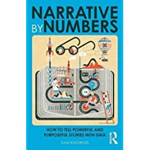 Narrative by Numbers: How to Tell Powerful and Purposeful Stories with Data