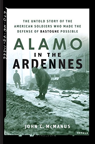 alamo-in-the-ardennes-the-untold-story-of-the-american-soldiers-who-made-the-defense-of-bastogne-pos