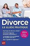 Divorce 2017: Le guide pratique...