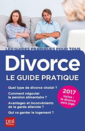 Divorce 2017: Le guide pratique